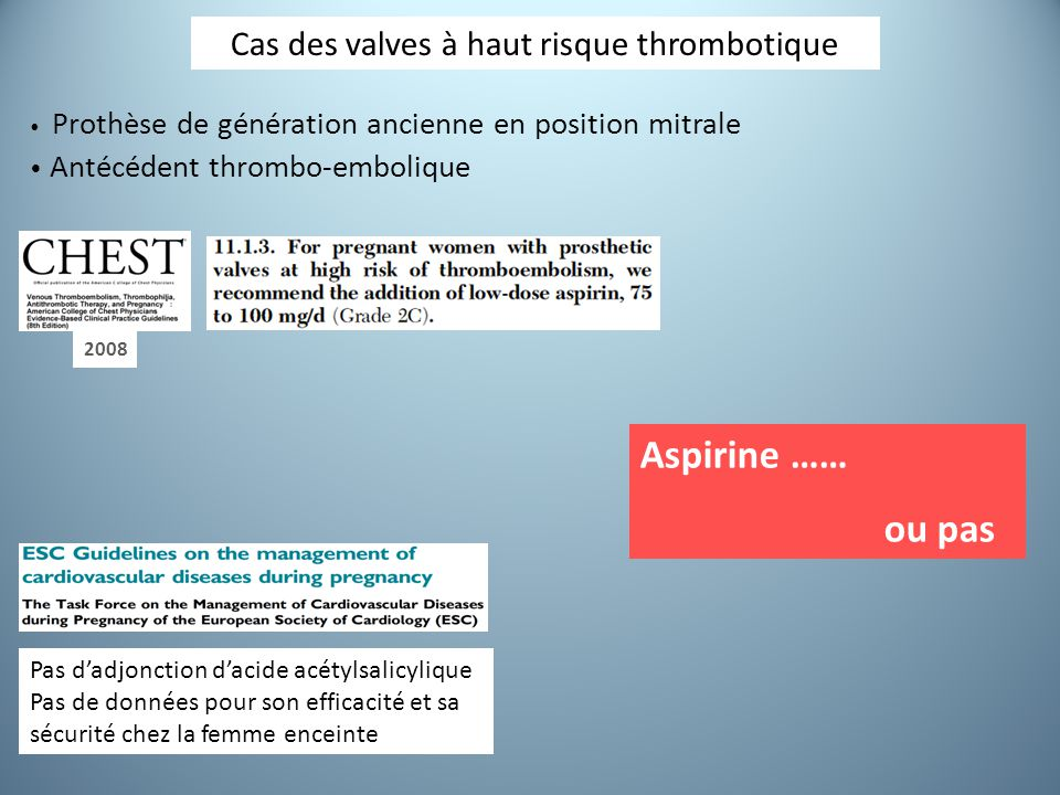 Cas des valves à haut risque thrombotique