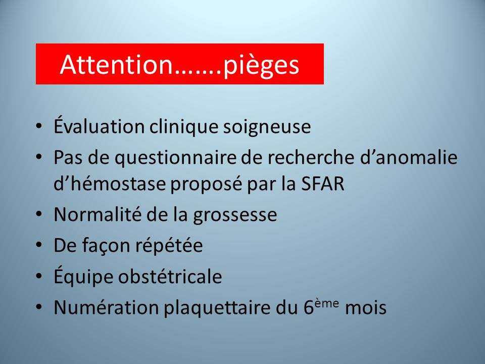 Attention…….pièges Évaluation clinique soigneuse