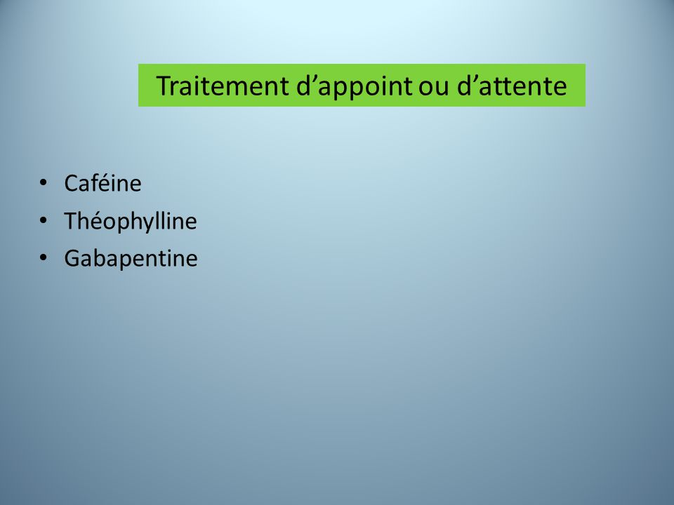 Traitement d'appoint ou d'attente