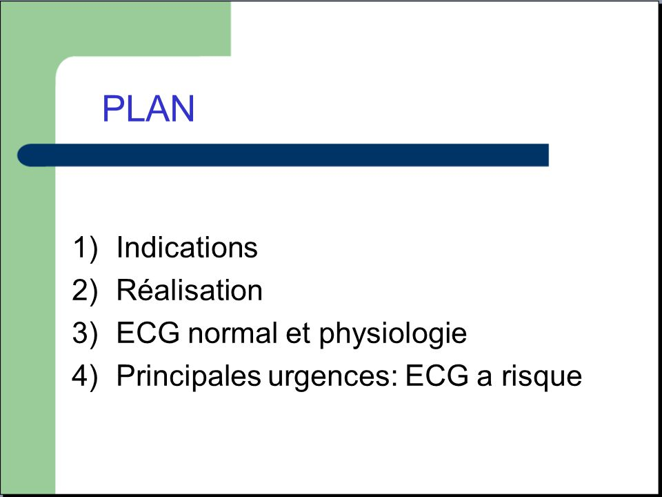 PLAN Indications Réalisation ECG normal et physiologie
