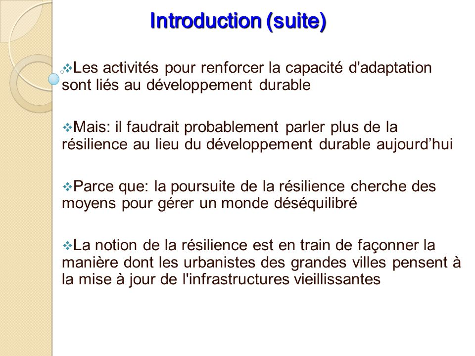 Introduction (suite) Les activités pour renforcer la capacité d adaptation sont liés au développement durable.