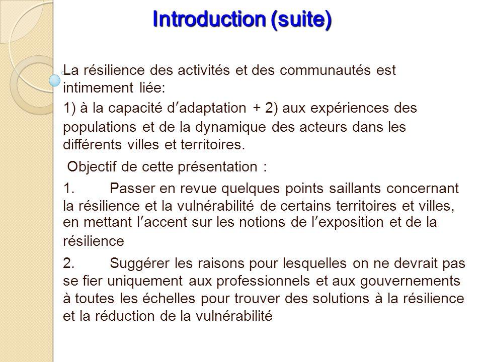 Introduction (suite) La résilience des activités et des communautés est intimement liée: