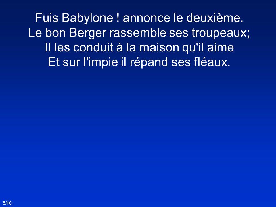 Fuis Babylone ! annonce le deuxième.