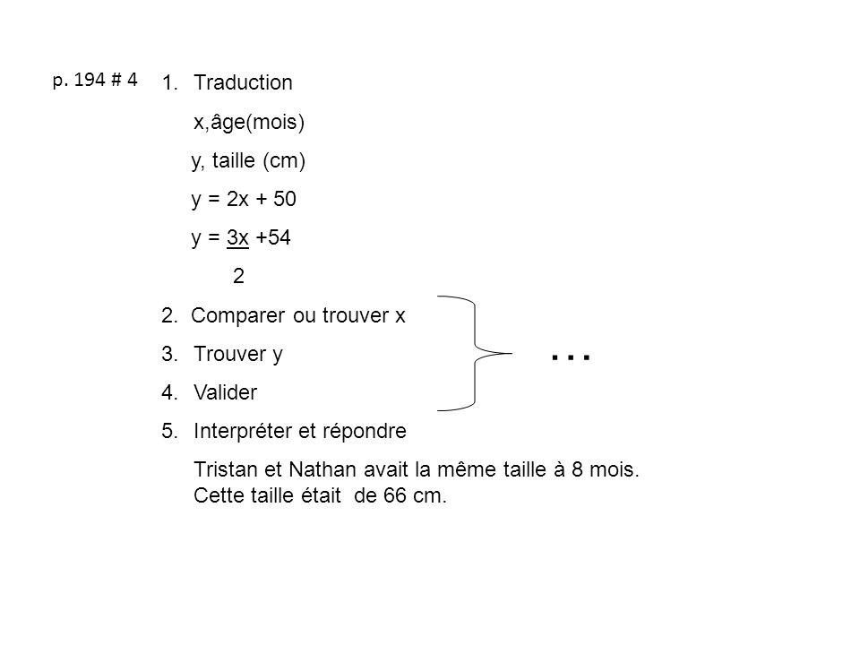 … p. 194 # 4 Traduction x,âge(mois) y, taille (cm) y = 2x + 50