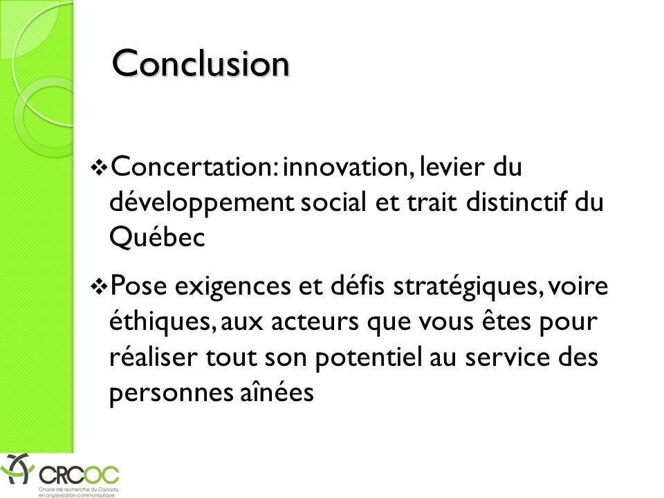 Conclusion Concertation: innovation, levier du développement social et trait distinctif du Québec.