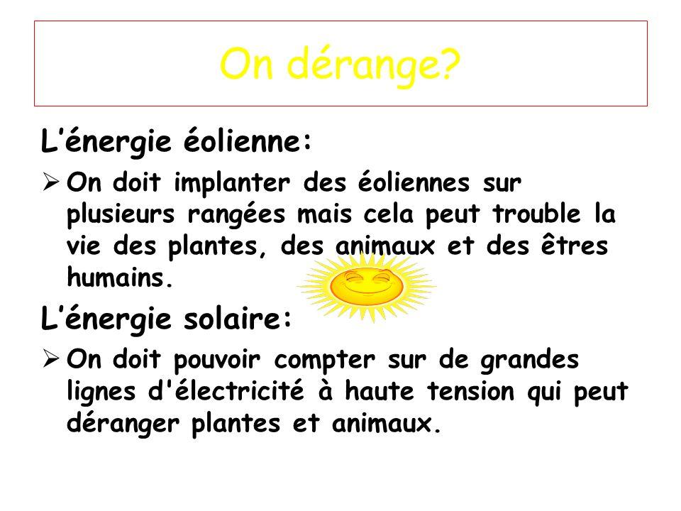 On dérange L'énergie éolienne: L'énergie solaire:
