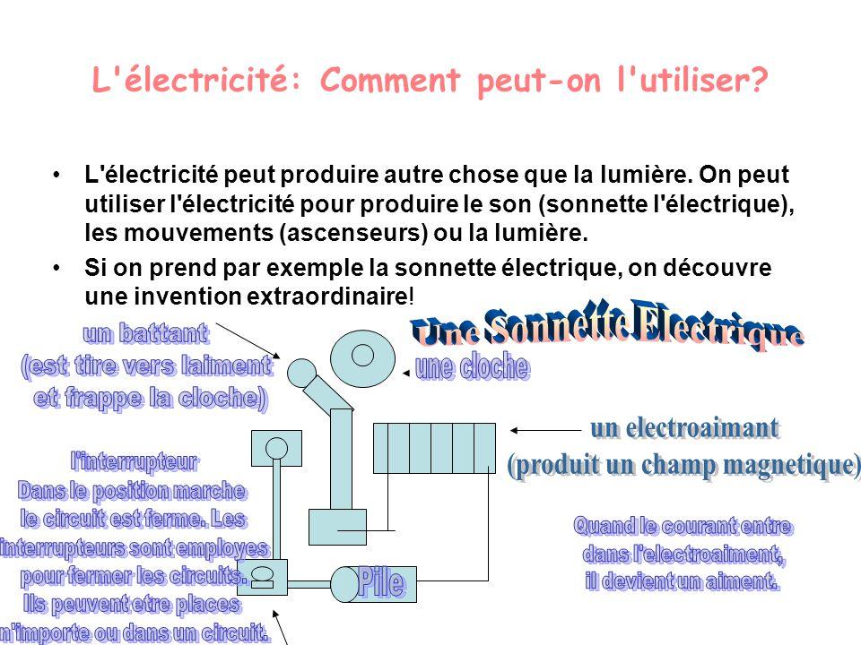 L électricité: Comment peut-on l utiliser