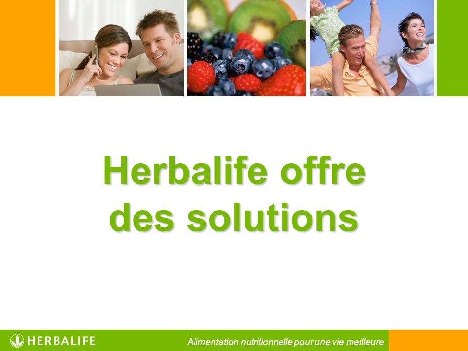 Herbalife offre des solutions