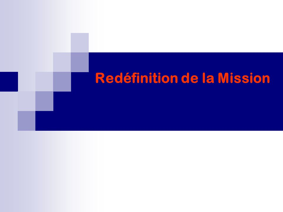 Redéfinition de la Mission