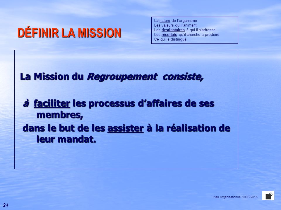 DÉFINIR LA MISSION La Mission du Regroupement consiste,