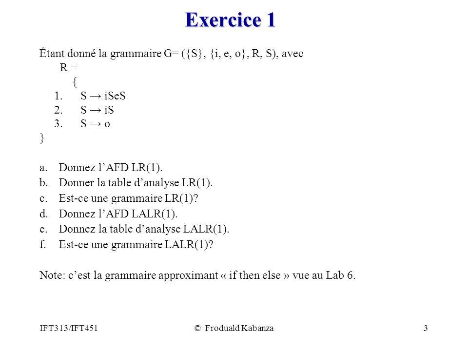 Exercice 1 Étant donné la grammaire G= ({S}, {i, e, o}, R, S), avec