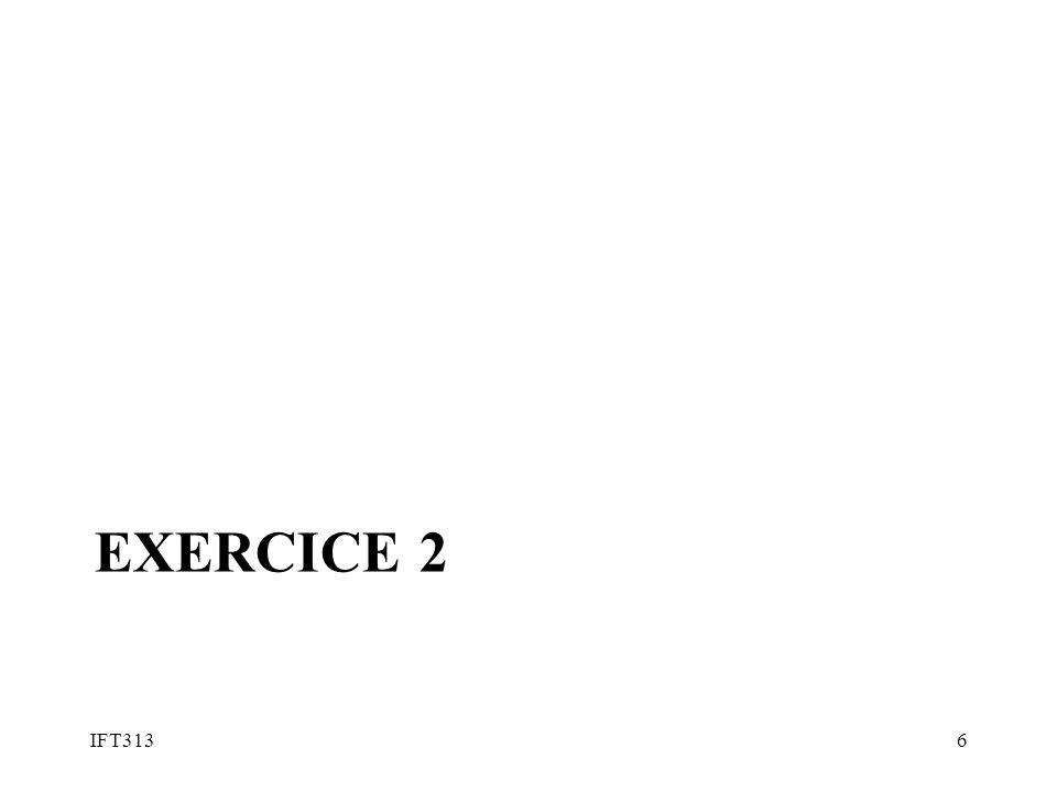 Exercice 2 IFT313