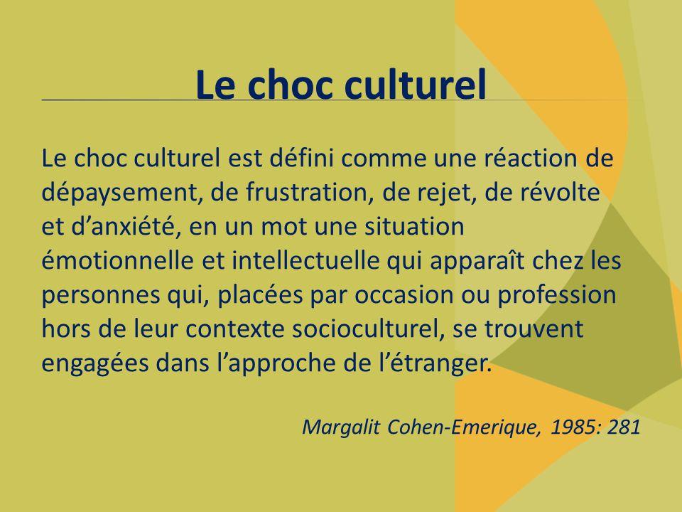 Le choc culturel Le choc culturel est défini comme une réaction de