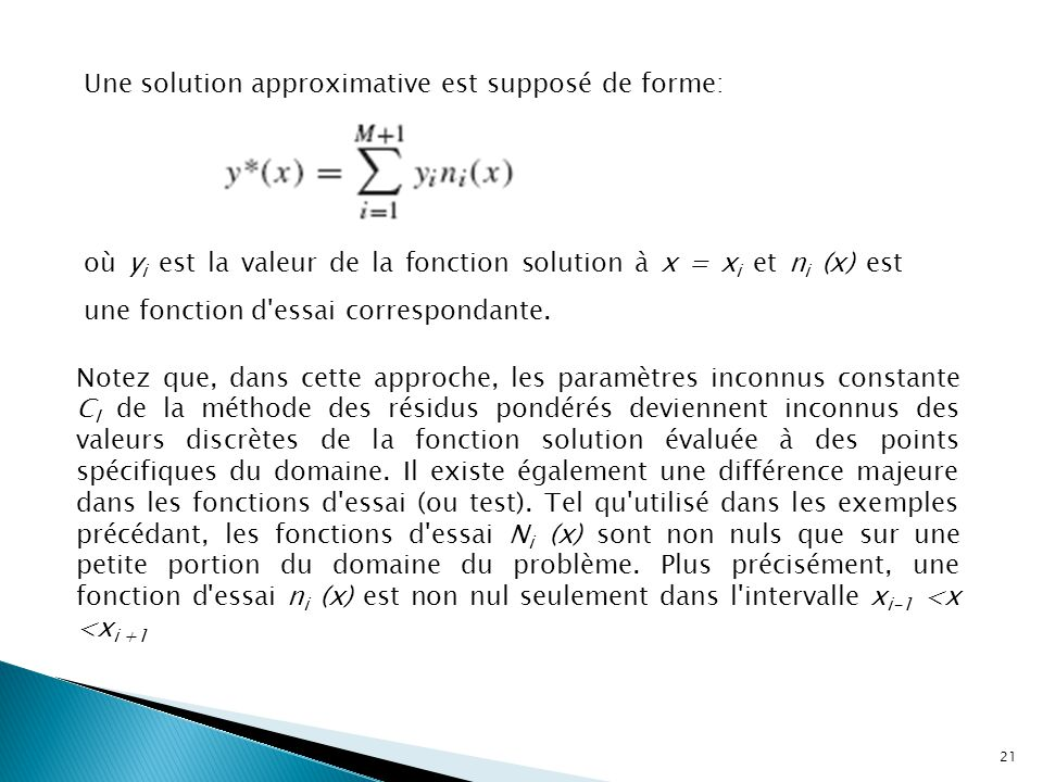 Une solution approximative est supposé de forme: