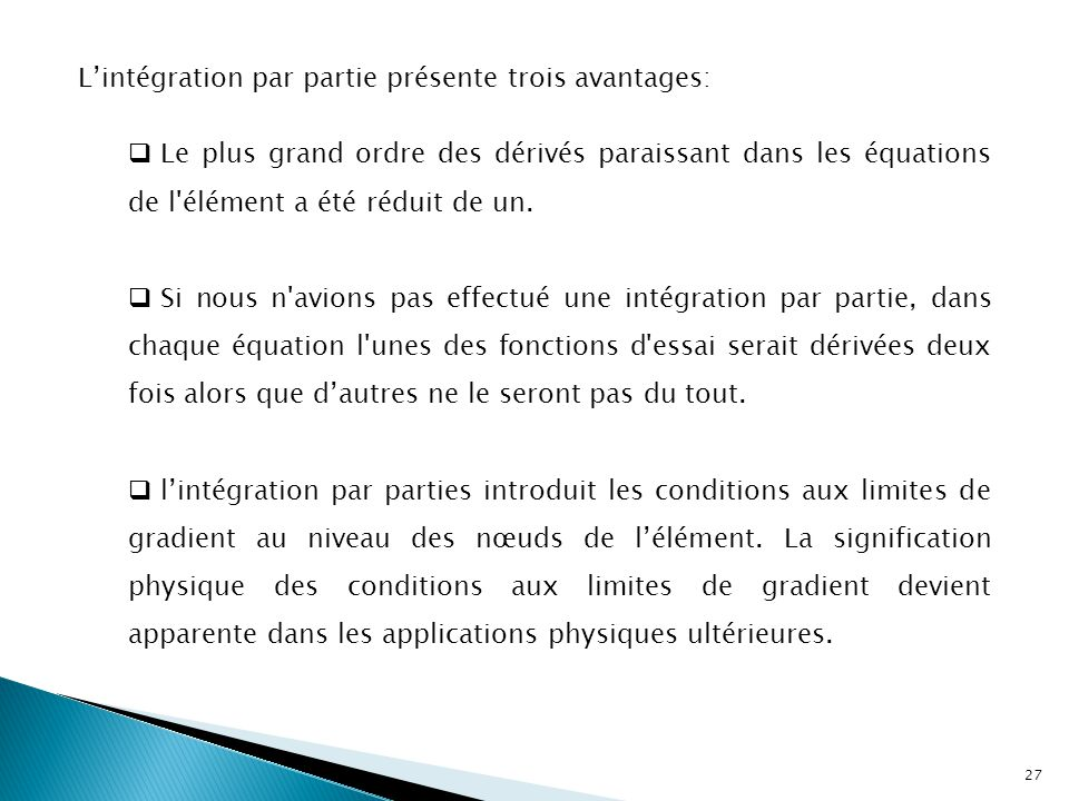L'intégration par partie présente trois avantages: