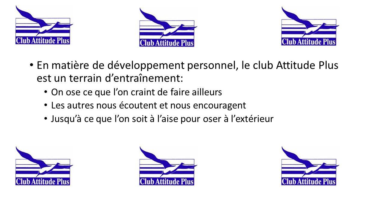 En matière de développement personnel, le club Attitude Plus est un terrain d'entraînement: