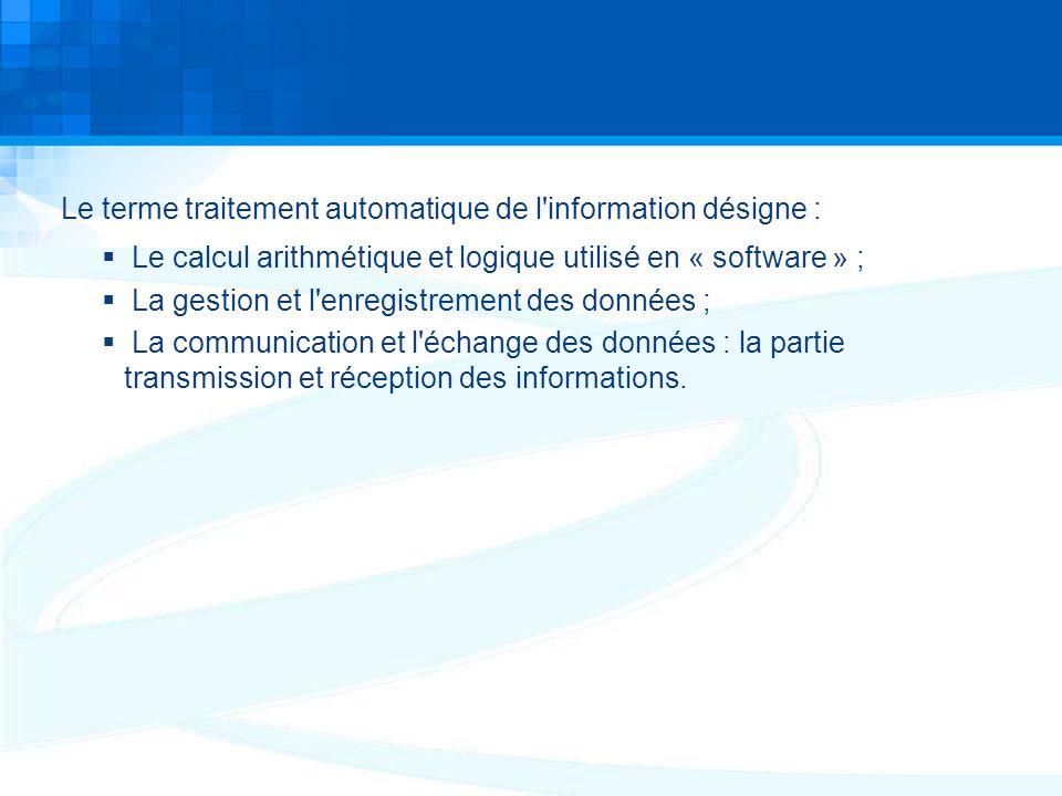 Le terme traitement automatique de l information désigne :