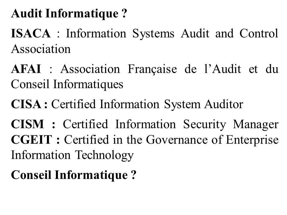 Audit Informatique ISACA : Information Systems Audit and Control Association.