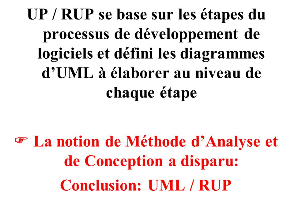  La notion de Méthode d'Analyse et de Conception a disparu: