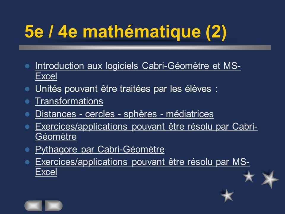 5e / 4e mathématique (2) Introduction aux logiciels Cabri-Géomètre et MS-Excel. Unités pouvant être traitées par les élèves :