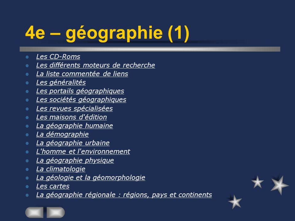 4e – géographie (1) Les CD-Roms Les différents moteurs de recherche