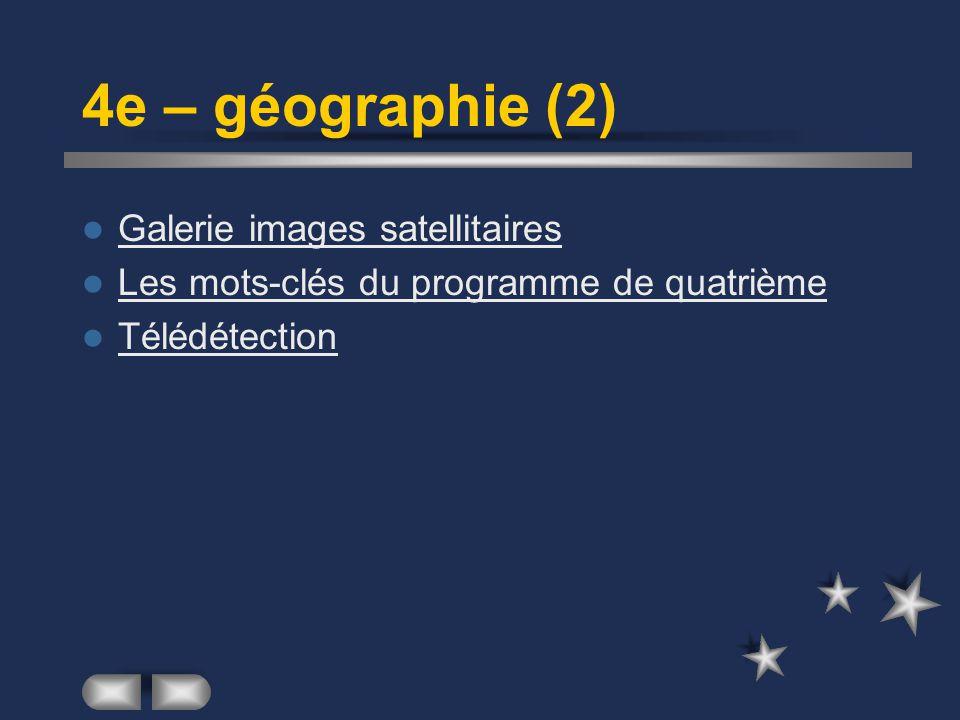 4e – géographie (2) Galerie images satellitaires
