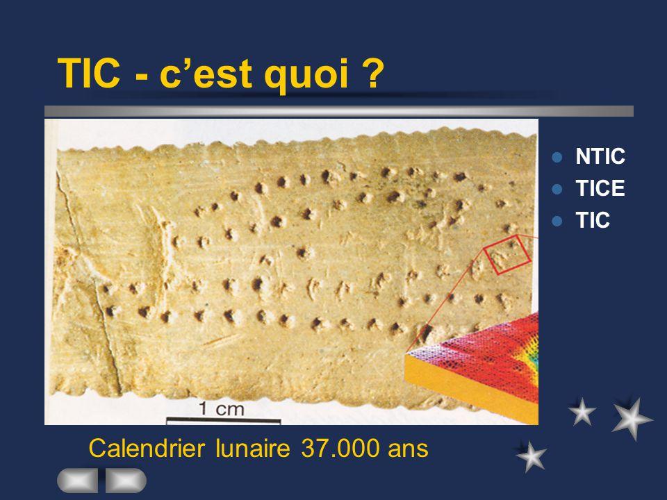 TIC - c'est quoi NTIC TICE TIC Calendrier lunaire 37.000 ans