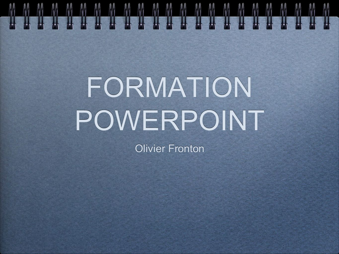 FORMATION POWERPOINT Olivier Fronton