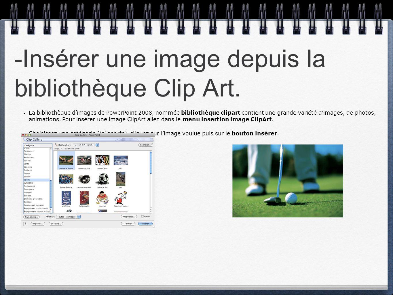 -Insérer une image depuis la bibliothèque Clip Art.