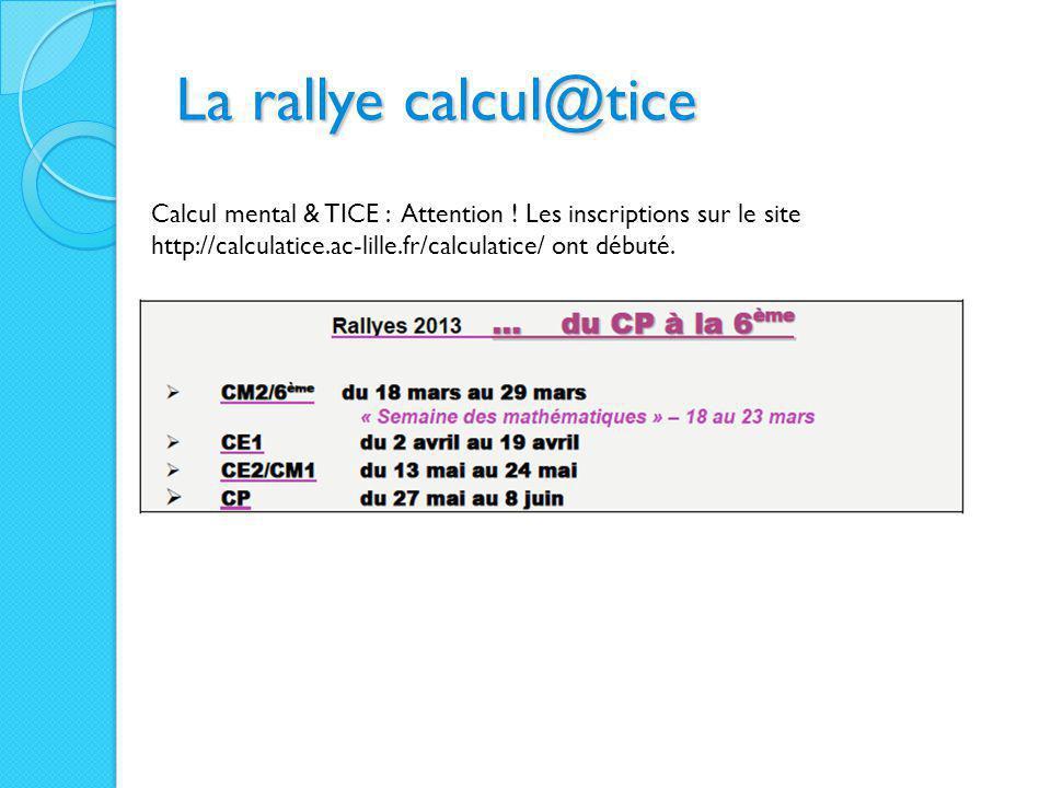 La rallye calcul@tice Calcul mental & TICE : Attention .
