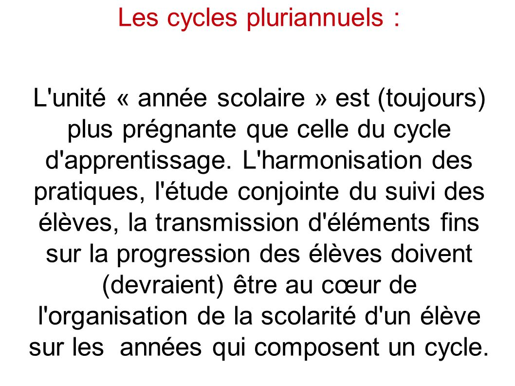 Les cycles pluriannuels :