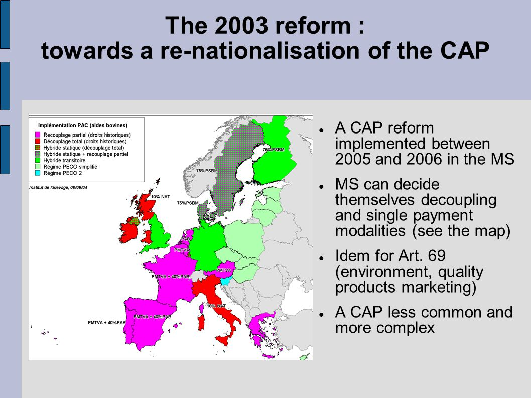 The 2003 reform : towards a re-nationalisation of the CAP