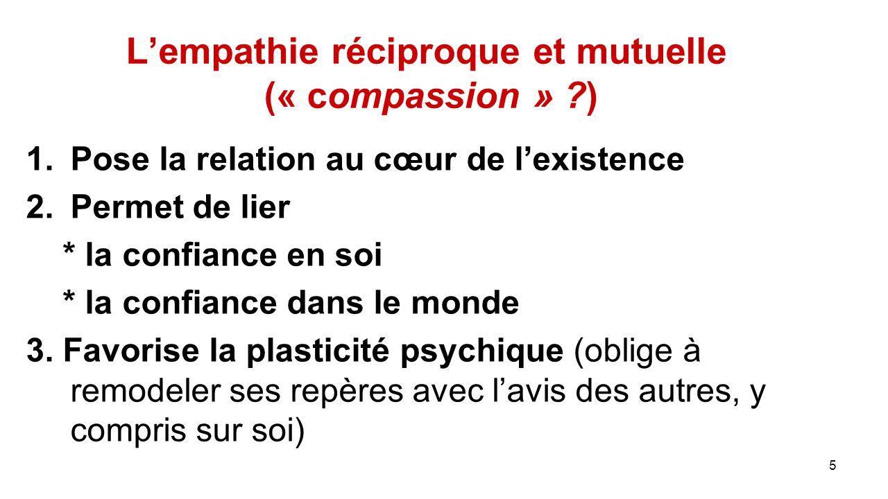 L'empathie réciproque et mutuelle (« compassion » )