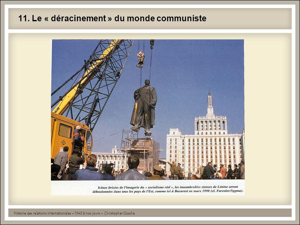 11. Le « déracinement » du monde communiste