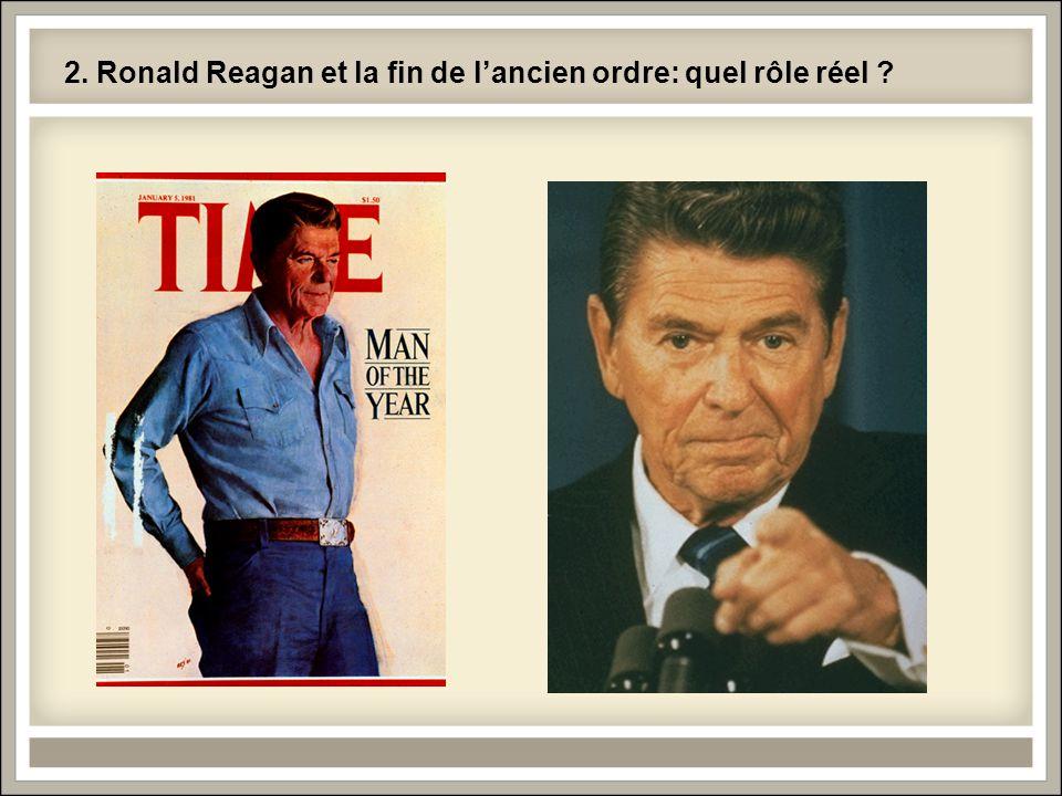 2. Ronald Reagan et la fin de l'ancien ordre: quel rôle réel