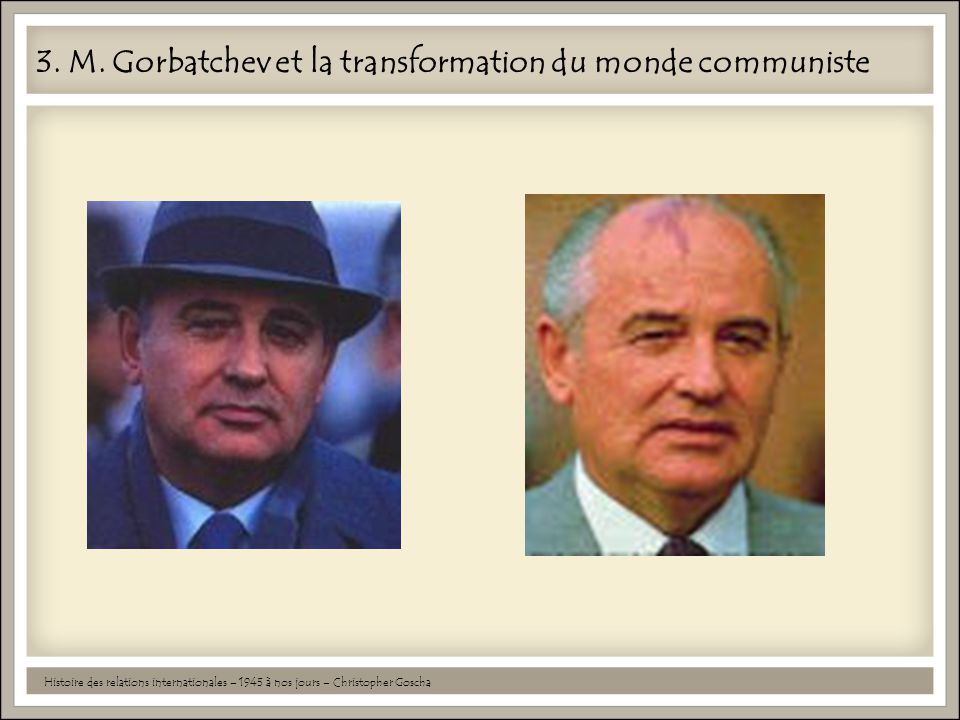 3. M. Gorbatchev et la transformation du monde communiste
