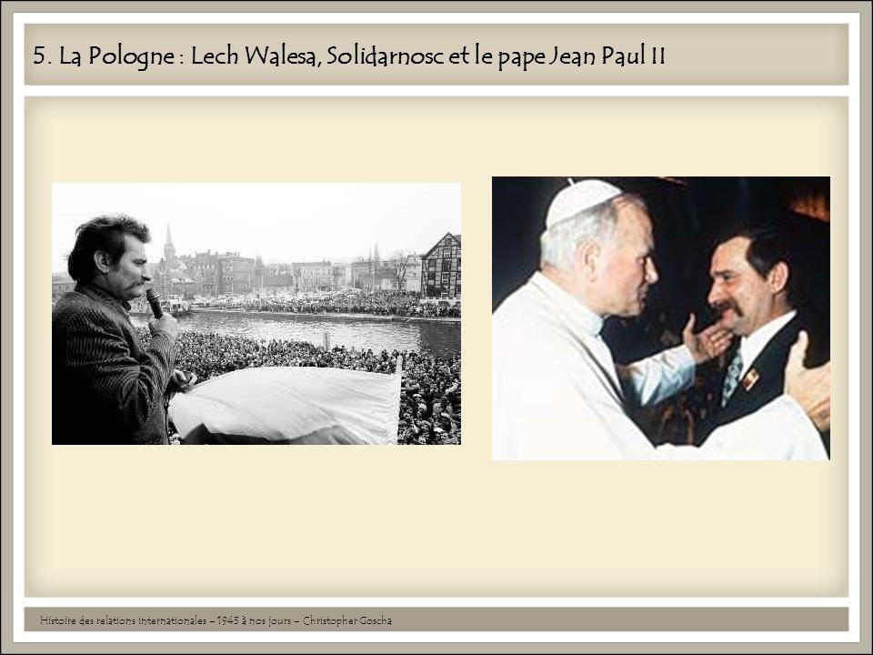 5. La Pologne : Lech Walesa, Solidarnosc et le pape Jean Paul II