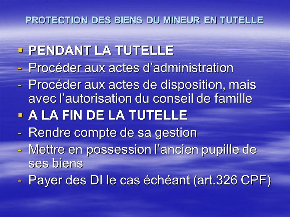 PROTECTION DES BIENS DU MINEUR EN TUTELLE