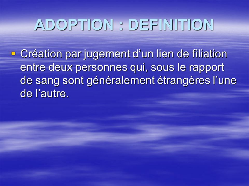 ADOPTION : DEFINITION