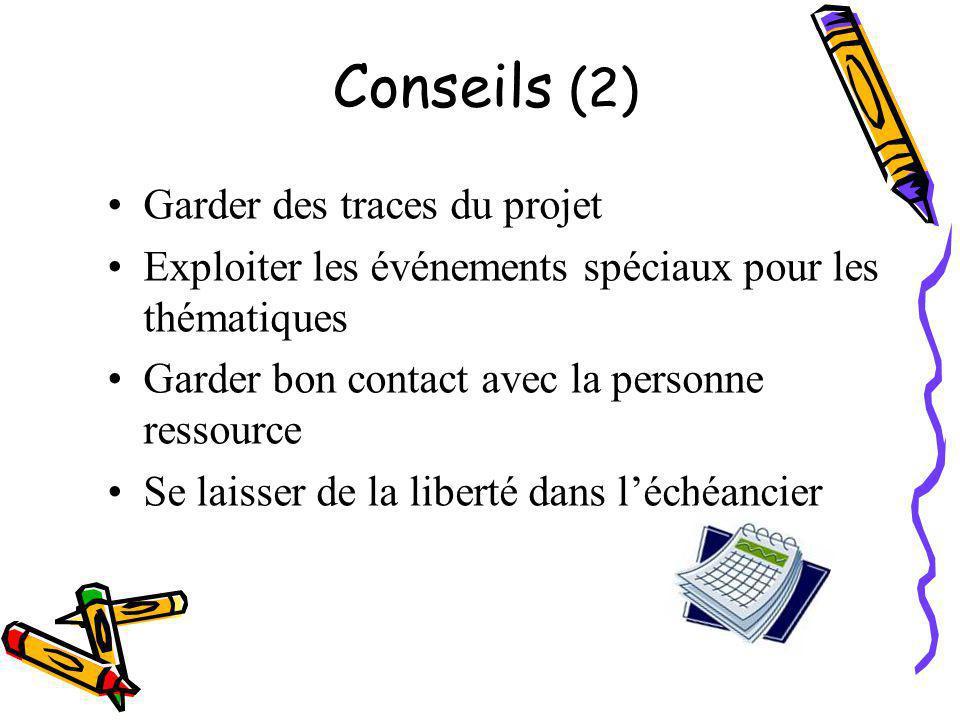 Conseils (2) Garder des traces du projet