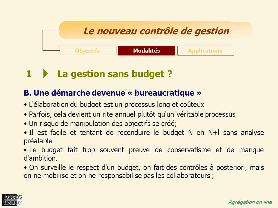 1 La gestion sans budget B. Une démarche devenue « bureaucratique »