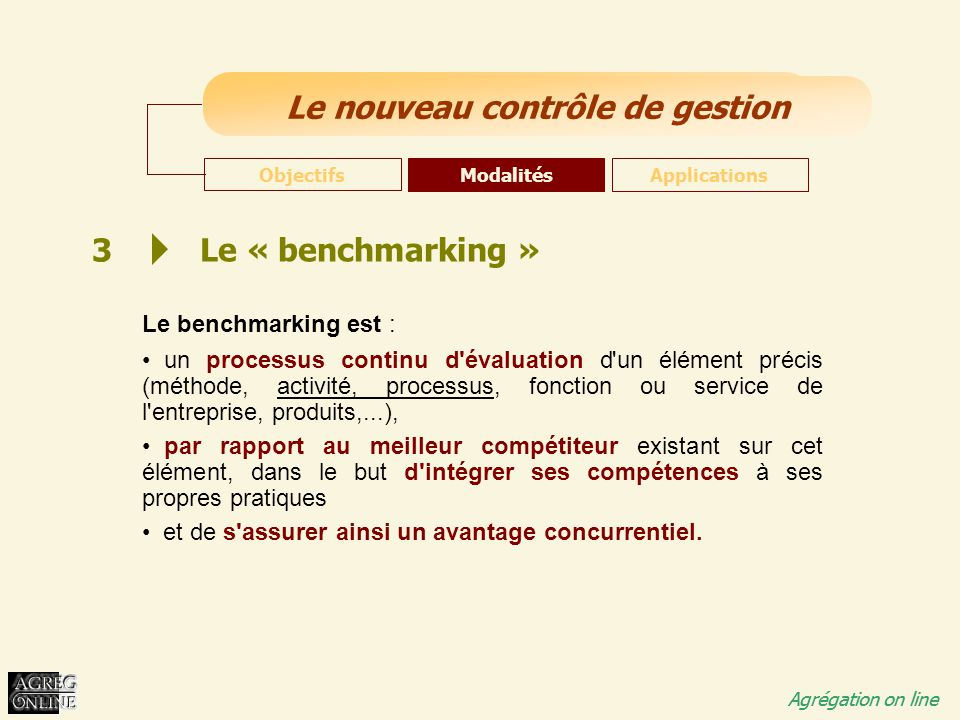 3 Le « benchmarking » Le benchmarking est :