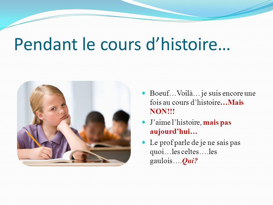 Pendant le cours d'histoire…