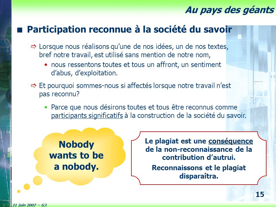 Nobody wants to be a nobody. Reconnaissons et le plagiat disparaîtra.