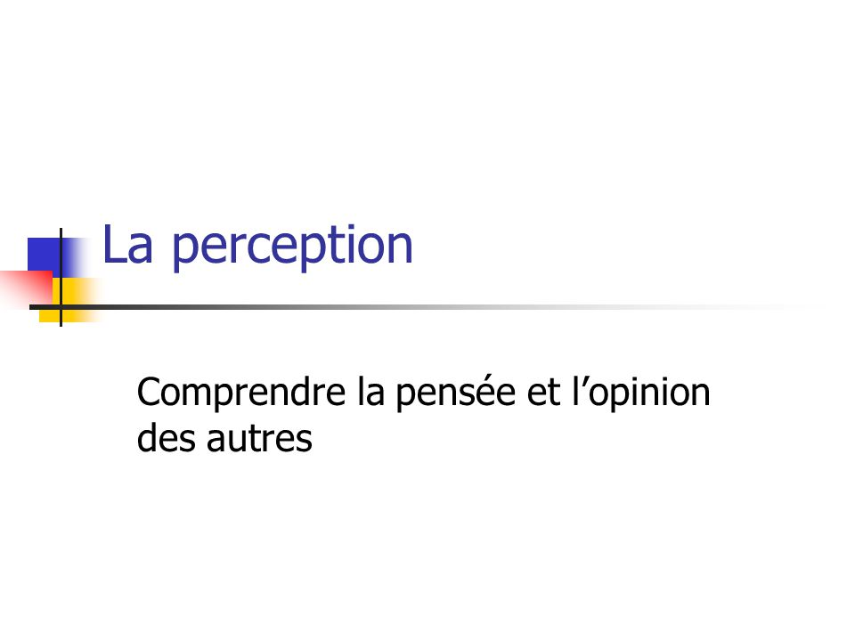 Comprendre la pensée et l'opinion des autres