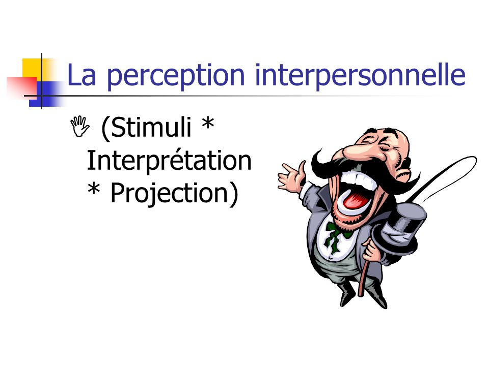 La perception interpersonnelle