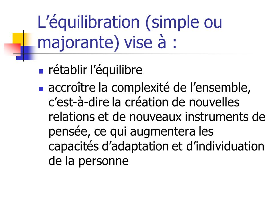 L'équilibration (simple ou majorante) vise à :