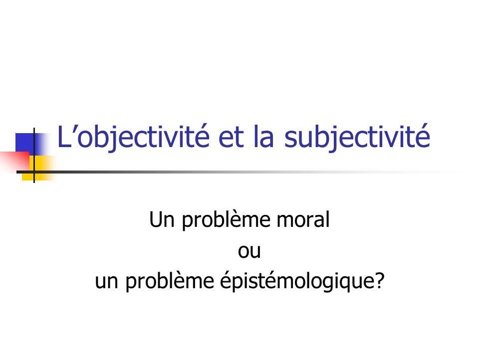 L'objectivité et la subjectivité