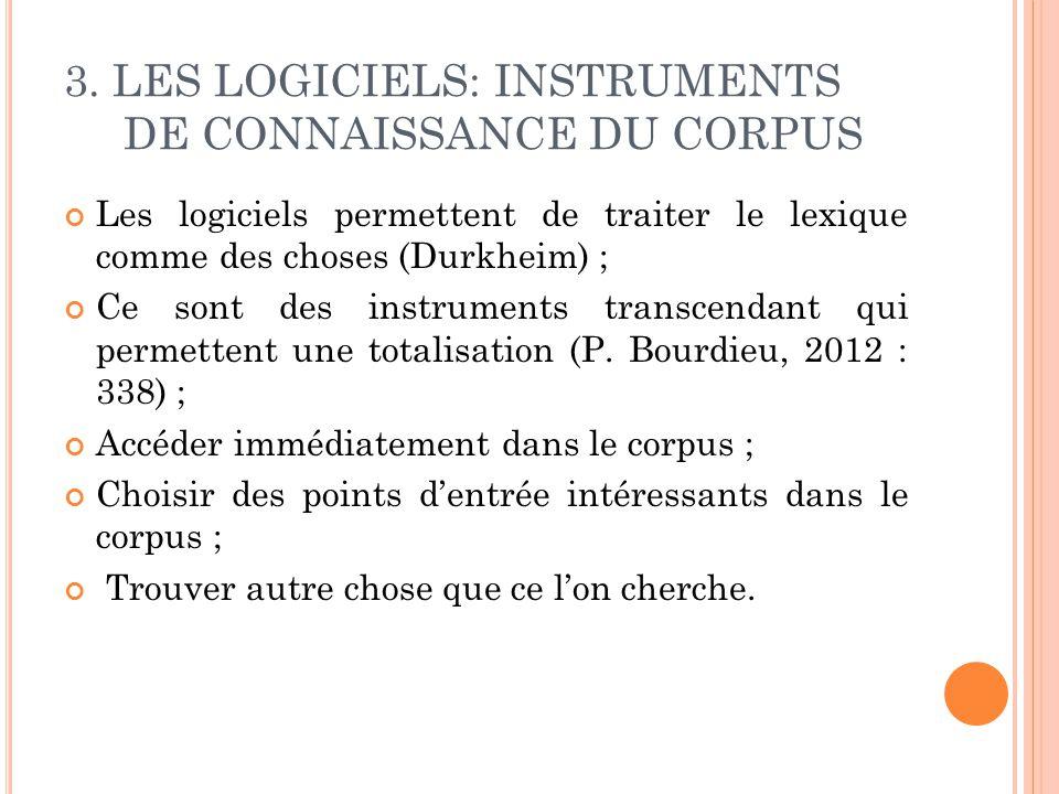 3. LES LOGICIELS: INSTRUMENTS DE CONNAISSANCE DU CORPUS