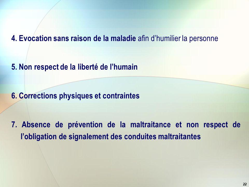 4. Evocation sans raison de la maladie afin d'humilier la personne